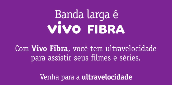 Vivo Fibra: ultravelocidade.