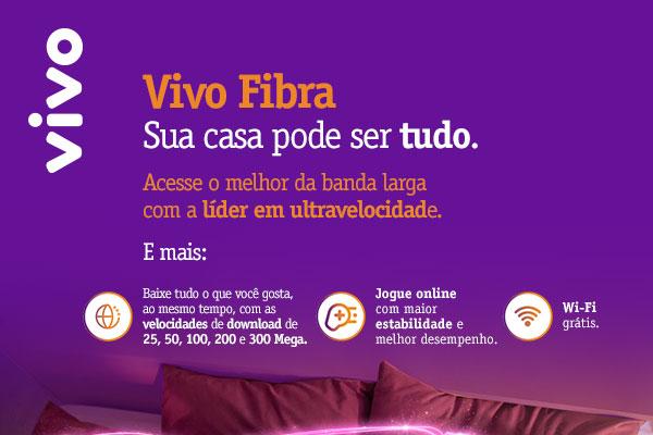 Vivo Fibra: Sua casa pode ser tudo